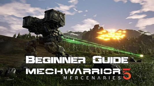 Mechwarrior 5: Mercenaries Beginners Guide