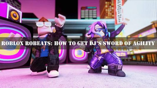 Roblox Robeats Guide: How to Get DJ's Sword of Agility
