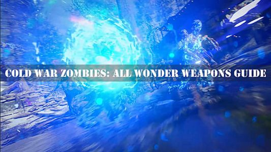 Call of Duty: Black Ops Cold War Zombies: How to Unlock All Wonder Weapons