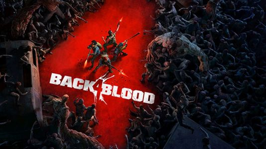 Back 4 Blood Receives Action-Packed Gameplay Trailer, Out in June 2021