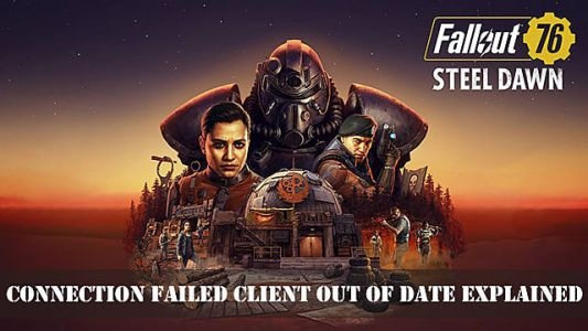 Fallout 76: Connection Failed Client Out of Date Explained